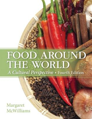 Food Around the World: A Cultural Perspective - McWilliams, Margaret