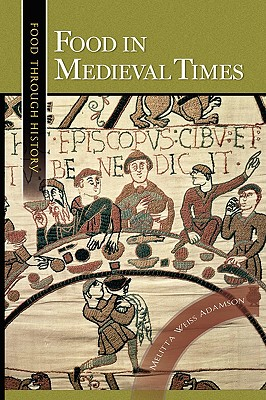 Food in Medieval Times - Adamson, Melitta Weiss