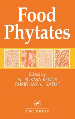Food Phytates - Reddy, N Rukma (Editor), and Sathe, Shridhar K (Editor)