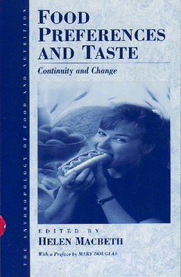 Food Preferences and Taste: Continuity and Change - Macbeth, Helen