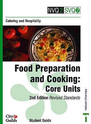Food preparation and cooking. Student guide. Core units - City and Guilds of London Institute