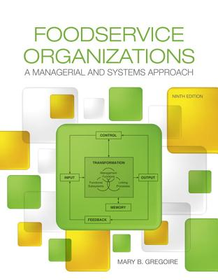 Foodservice Organizations: A Managerial and Systems Approach - Gregoire, Mary B.