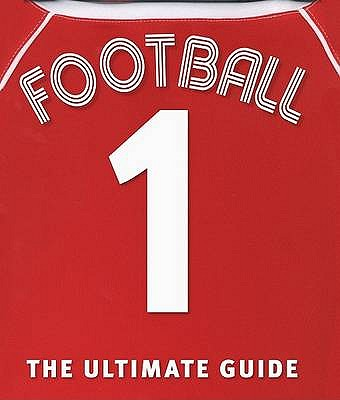 Football the Ultimate Guide - Cloake, Martin