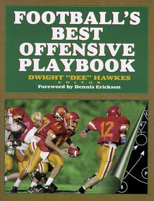 Football's Best Offensive Playbook - Hawkes, Dwight Dee