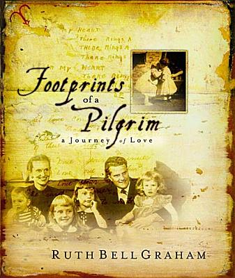 Footprints of a Pilgrim - Graham, Ruth Bell
