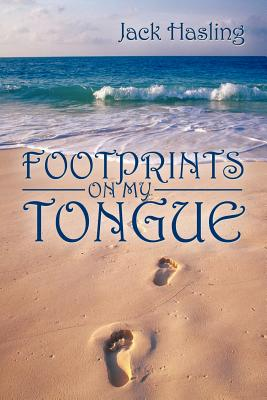 Footprints on My Tongue - Hasling, Jack