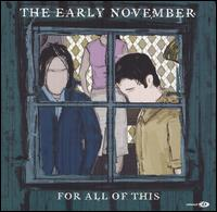 For All of This - The Early November