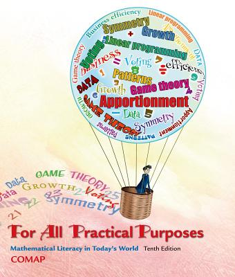 For All Practical Purposes: Mathematical Literacy in Today's World - COMAP