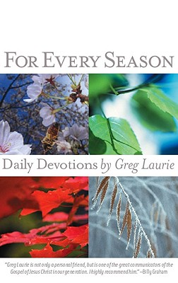 For Every Season: Daily Devotions - Laurie, Greg