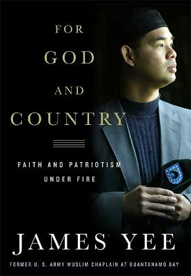 For God and Country: Faith and Patriotism Under Fire - Yee, James, and Molloy, Aimee