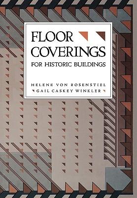 For Historic Buildings, Floor Coverings - Von Rosenstiel, Helene, and Winkler, Gail Caskey