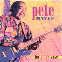 For Pete's Sake - Pete Mayes