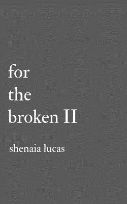 For the Broken II - Lucas, Shenaia