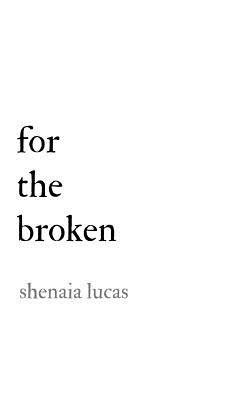 For the Broken - Lucas, Shenaia