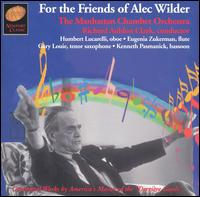 For the Friends of Alec Wilder - Eugenia Zukerman (flute); Gary Louie (saxophone); Humbert Lucarelli (oboe); Kenneth Pasmanick (bassoon);...