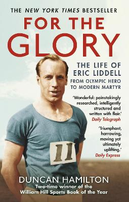 For the Glory: The Life of Eric Liddell - Hamilton, Duncan