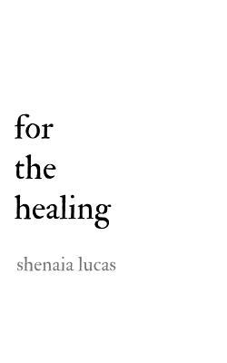 For The Healing - Lucas, Shenaia