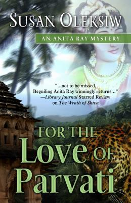 For the Love of Parvati - Oleksiw, Susan