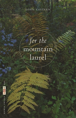 For the Mountain Laurel - Casteen, John, and Genoways, Ted (Editor)