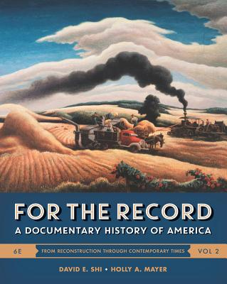 For the Record: A Documentary History of America - Shi, David E, President (Editor), and Mayer, Holly A (Editor)