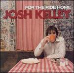 For the Ride Home - Josh Kelley