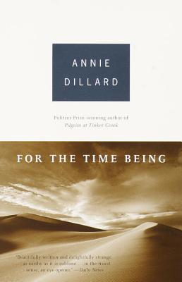 For the Time Being - Dillard, Annie
