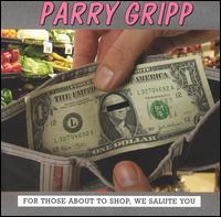 For Those About to Shop, We Salute You - Parry Gripp