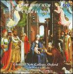 For Unto Us a Child Is Born - Canticum Novum Ensemble; Sir David Wilcocks (descant); New College Choir, Oxford (choir, chorus); Edward Higginbottom (conductor)