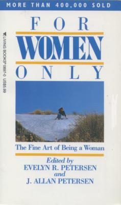 For Women Only - Petersen, Evelyn, and Petersen, J Allan