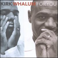For You - Kirk Whalum