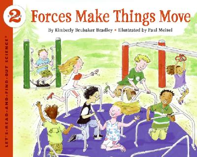 Forces Make Things Move - Bradley, Kimberly