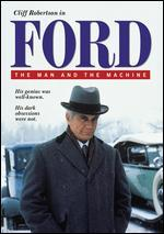 Ford: The Man and the Machine: The Complete Mini-Series