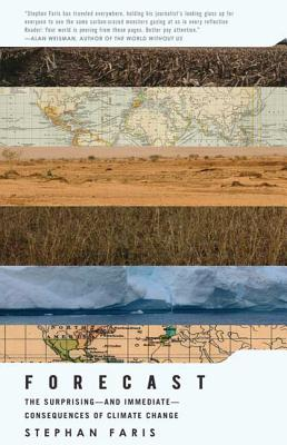 Forecast: The Surprising - And Immediate - Consequences of Climate Change - Faris, Stephan