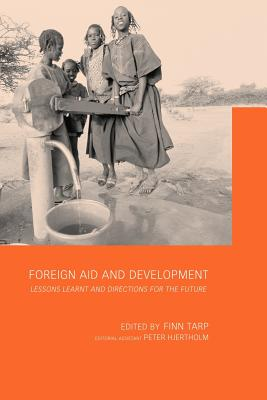 Foreign aid and development: lessons learnt and directions for the future - Tarp, Finn (Editor)