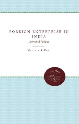 Foreign Enterprise in India: Laws and Policies - Kust, Matthew J