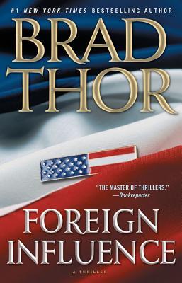 Foreign Influence: A Thriller - Thor, Brad