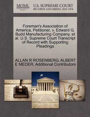 Foreman's Association of America, Petitioner, V. Edward G. Budd Manufacturing Company, et al. U.S. Supreme Court Transcript of Record with Supporting Pleadings - Rosenberg, Allan R, and Meder, Albert E, and Additional Contributors