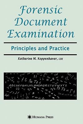 Forensic Document Examination: Principles and Practice - Koppenhaver, Katherine Mainolfi