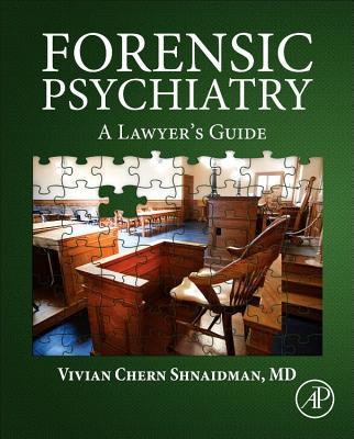 Forensic Psychiatry: A Lawyer's Guide - Shnaidman, Vivian