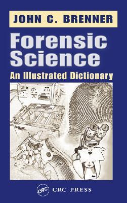 Forensic Science - Brenner, John C