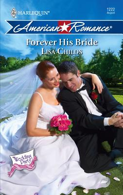 Forever His Bride - Childs, Lisa