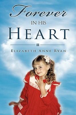 Forever in His Heart - Ryan, Elizabeth Anne