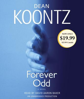 Forever Odd - Koontz, Dean R, and Baker, David Aaron (Read by)