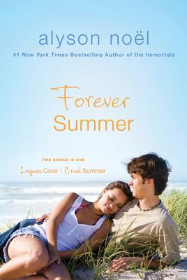 Forever Summer: Laguna Cove and Cruel Summer - Noel, Alyson