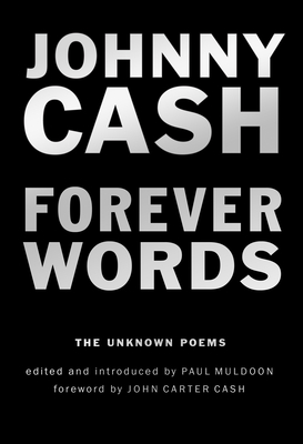 Forever Words: The Unknown Poems - Cash, Johnny