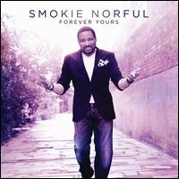 Forever Yours - Smokie Norful