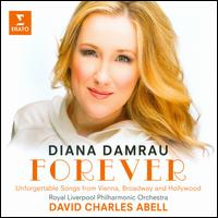 Forever - Diana Damrau (soprano); Rolando Villazón (tenor); Royal Liverpool Philharmonic Orchestra; David Charles Abell (conductor)