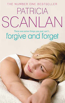 Forgive and Forget - Scanlan, Patricia
