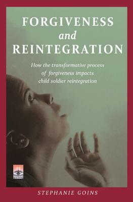 Forgiveness and Reintegration - Goins, Stephanie