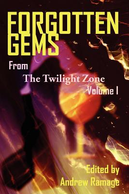 Forgotten Gems from the Twilight Zone Volume 1 - Ramage, Andrew, and Ramage, Andrew